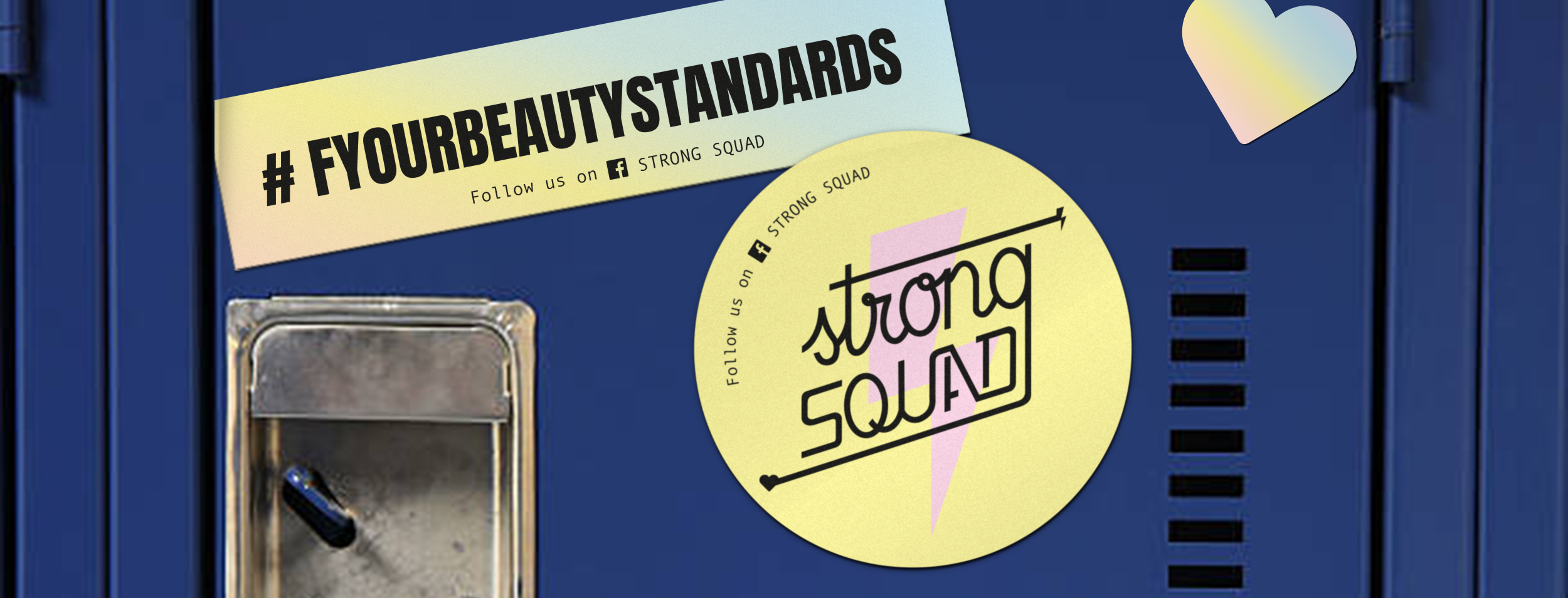 """The image shows three stickers on a high school locker. One of the stickers reads """"#F YOUR BEAUTY STANDARDS"""" over a pastel colors gradient. The second sticker is rounded and has the Strong Squad logo printed over a pastel yellow background with a pink bolt in the center. The third sticker is heart-shaped and has the same pastel gradient as the first one."""